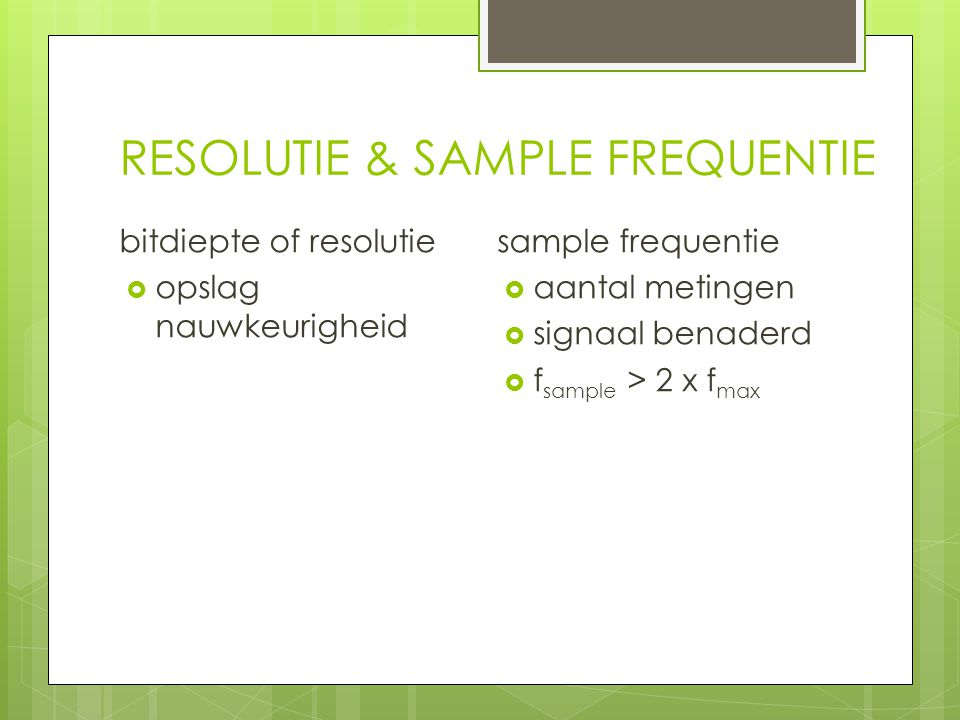 RESOLUTIE & SAMPLE FREQUENTIE