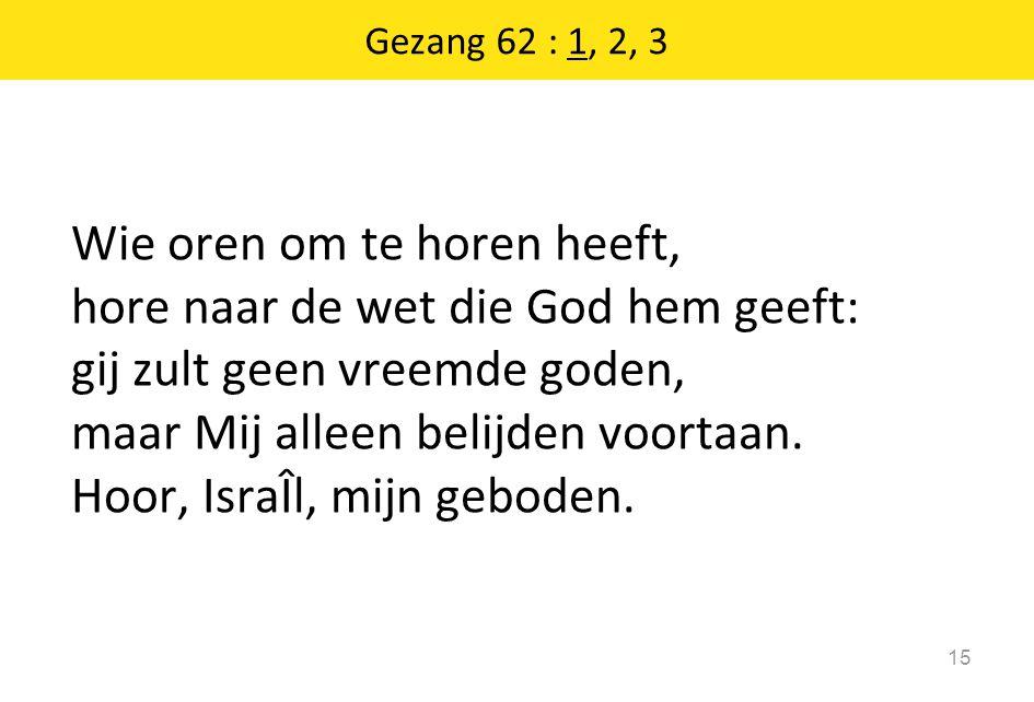 Gezang 62 : 1, 2, 3