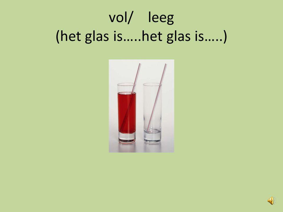 vol/ leeg (het glas is…..het glas is…..)