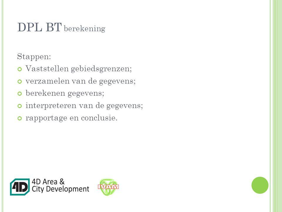DPL BT berekening Stappen: Vaststellen gebiedsgrenzen;