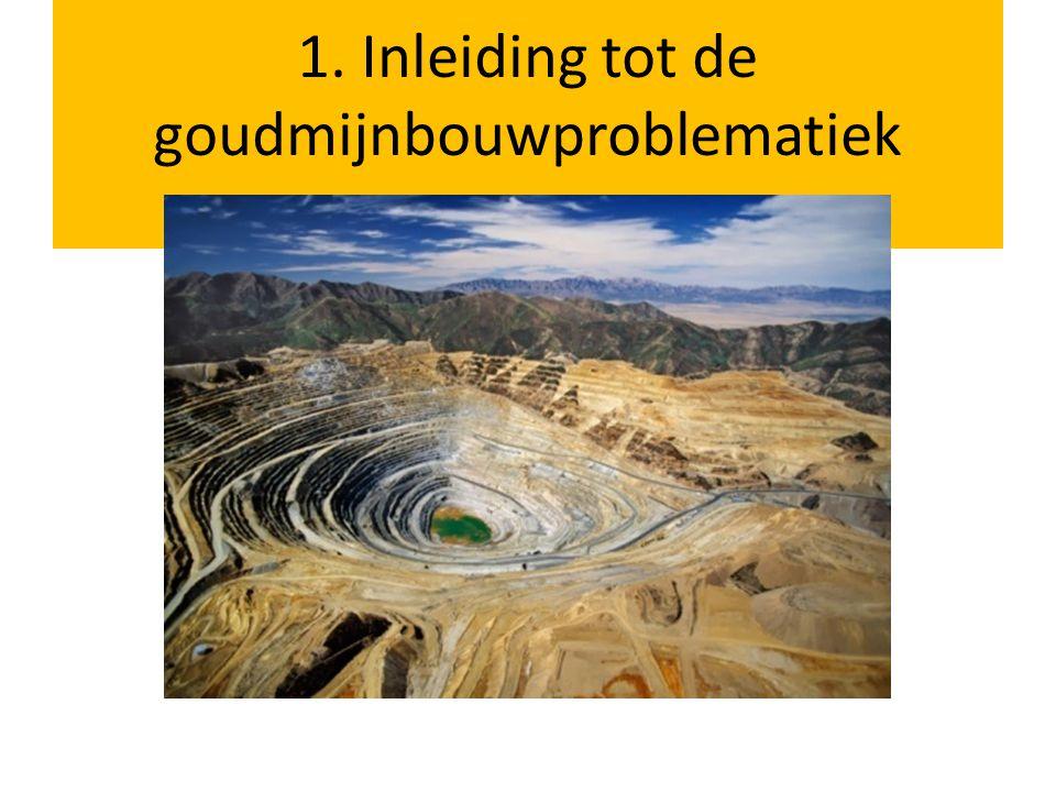 1. Inleiding tot de goudmijnbouwproblematiek