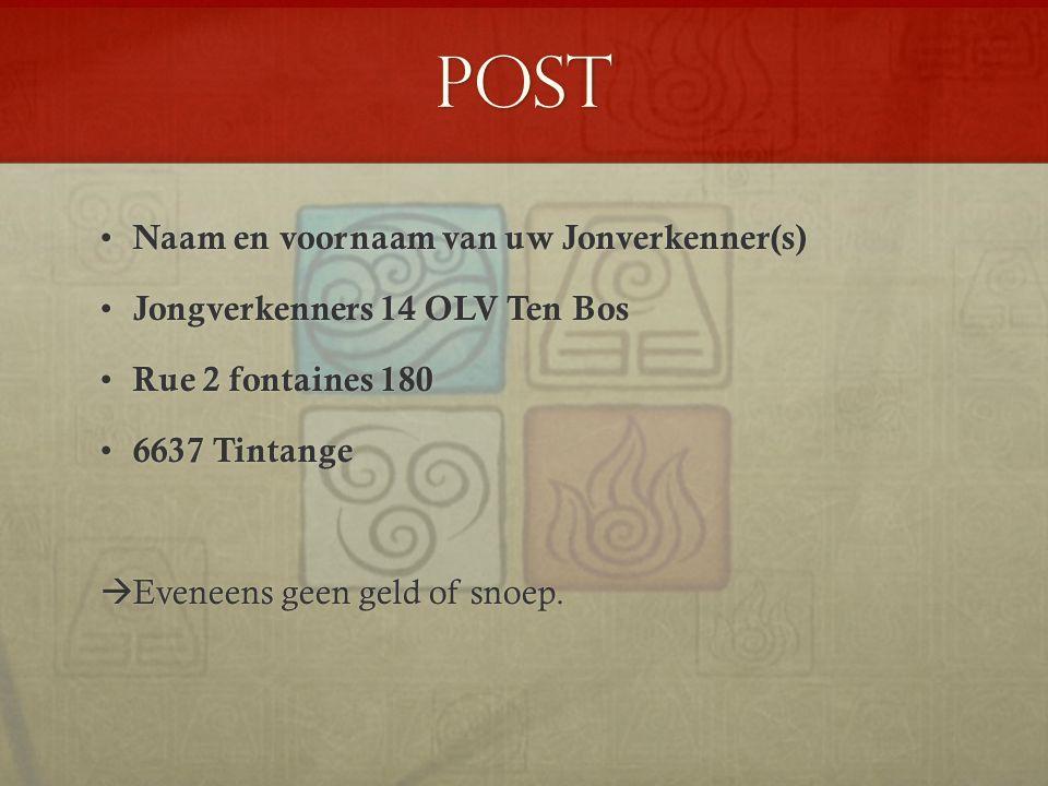 Post Naam en voornaam van uw Jonverkenner(s)