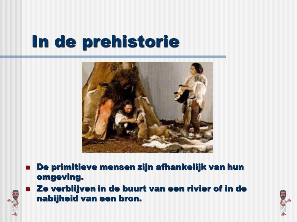 In de prehistorie De primitieve mensen zijn afhankelijk van hun omgeving.