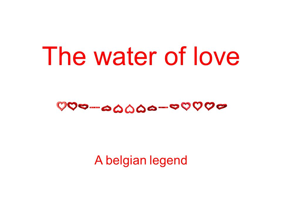 The water of love A belgian legend
