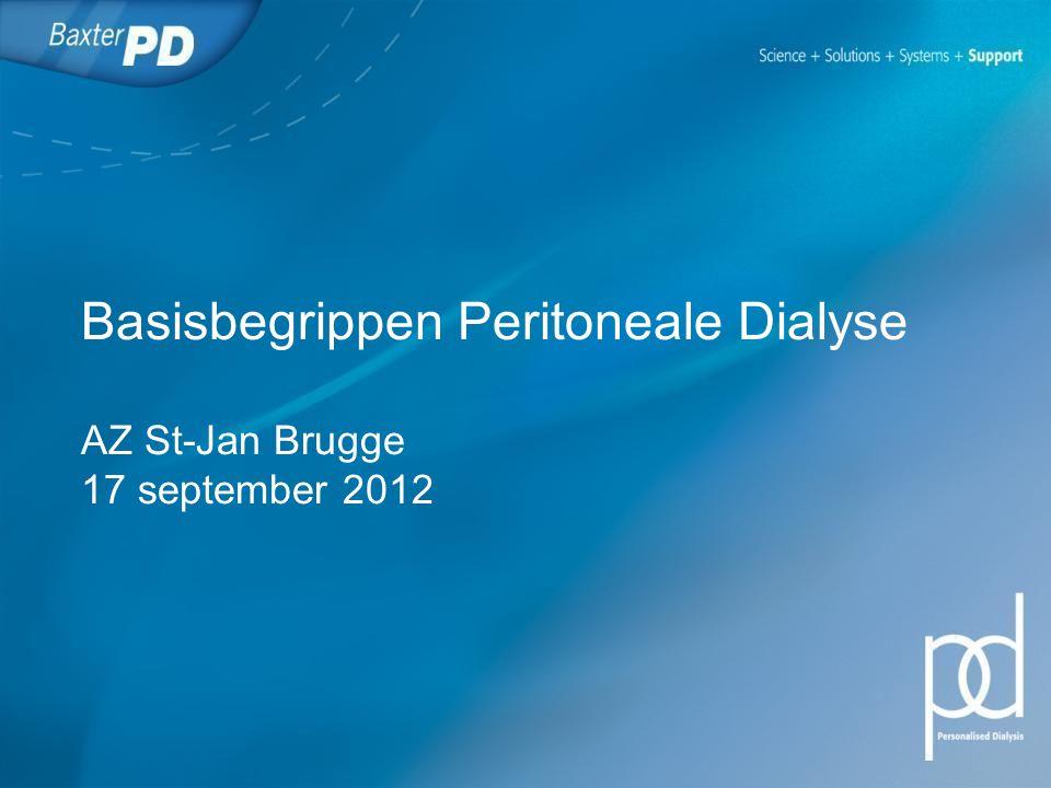 Basisbegrippen Peritoneale Dialyse AZ St-Jan Brugge 17 september 2012