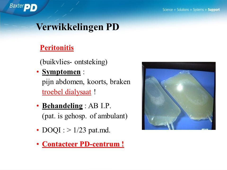 Verwikkelingen PD Peritonitis (buikvlies- ontsteking) Symptomen :