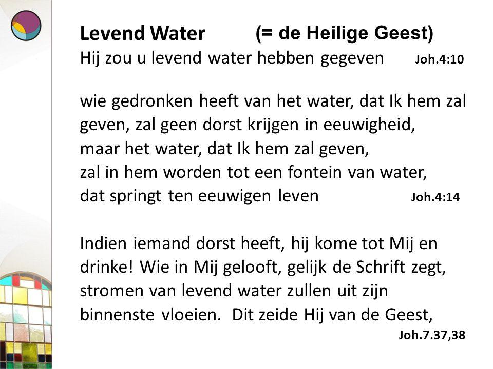 Levend Water (= de Heilige Geest)