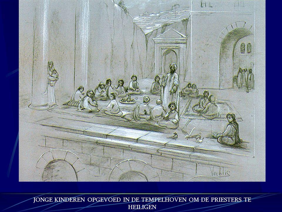 JONGE KINDEREN OPGEVOED IN DE TEMPELHOVEN OM DE PRIESTERS TE HEILIGEN