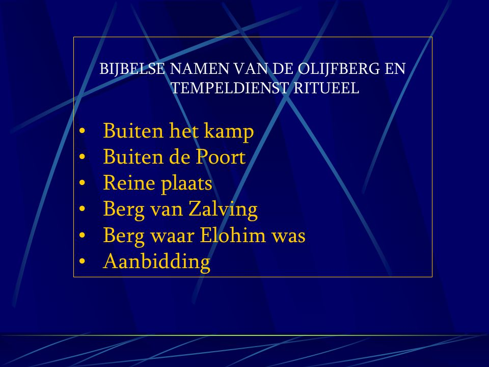 BIJBELSE NAMEN VAN DE OLIJFBERG EN TEMPELDIENST RITUEEL