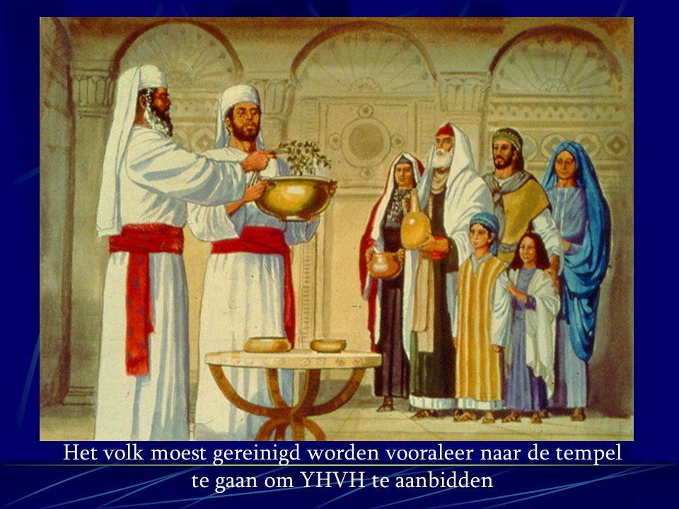 Het volk moest gereinigd worden vooraleer naar de tempel te gaan om YHVH te aanbidden