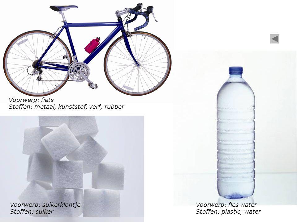 Voorwerp: fiets Stoffen: metaal, kunststof, verf, rubber. Voorwerp: suikerklontje. Stoffen: suiker.