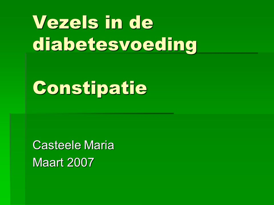 Vezels in de diabetesvoeding Constipatie
