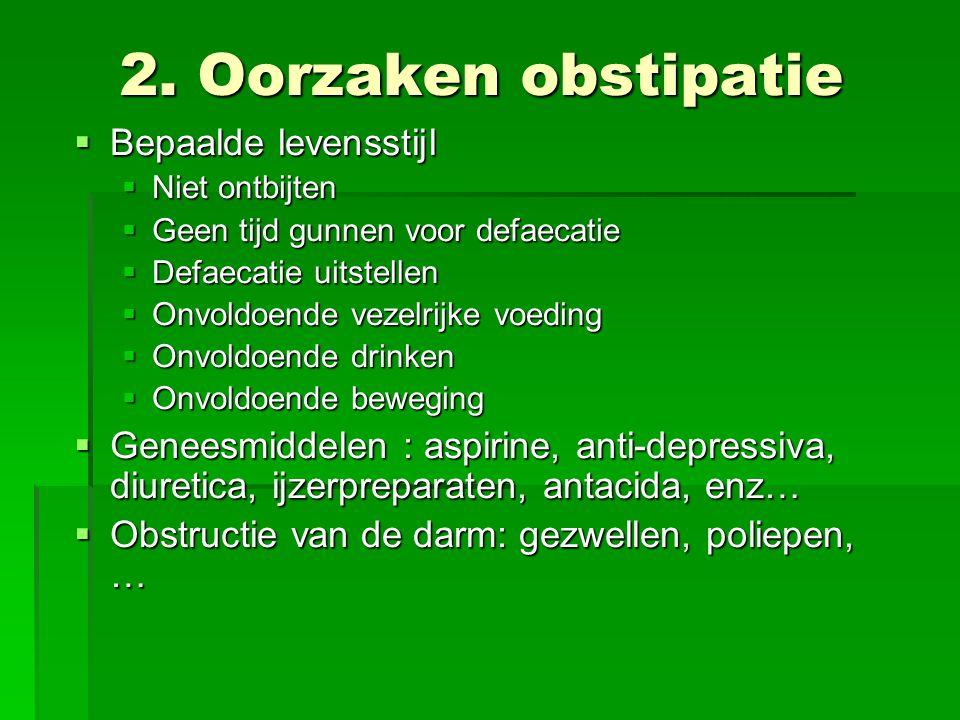 2. Oorzaken obstipatie Bepaalde levensstijl