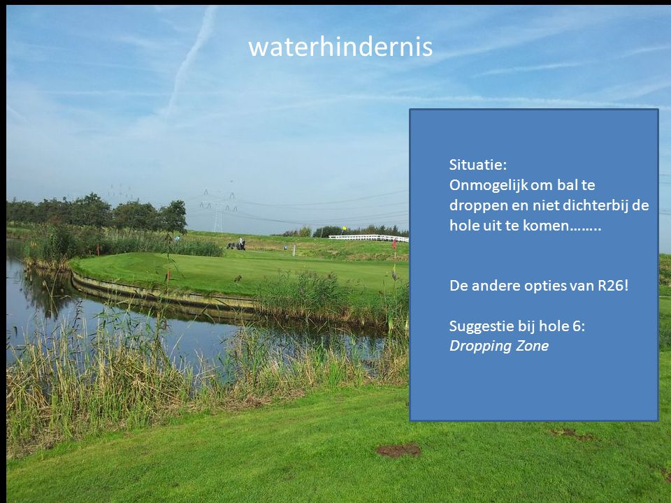 waterhindernis Situatie: