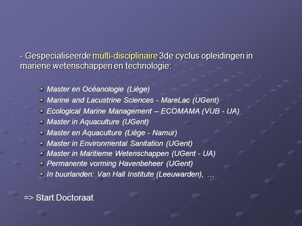 - Gespecialiseerde multi-disciplinaire 3de cyclus opleidingen in mariene wetenschappen en technologie: