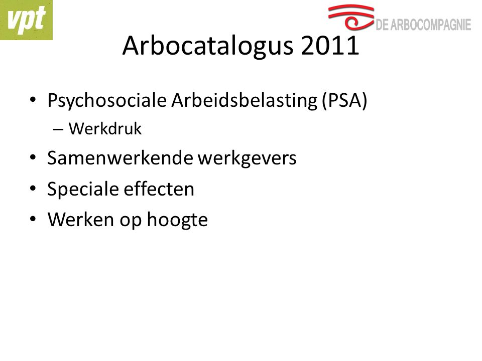 Arbocatalogus 2011 Psychosociale Arbeidsbelasting (PSA)