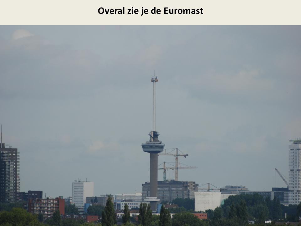 Overal zie je de Euromast