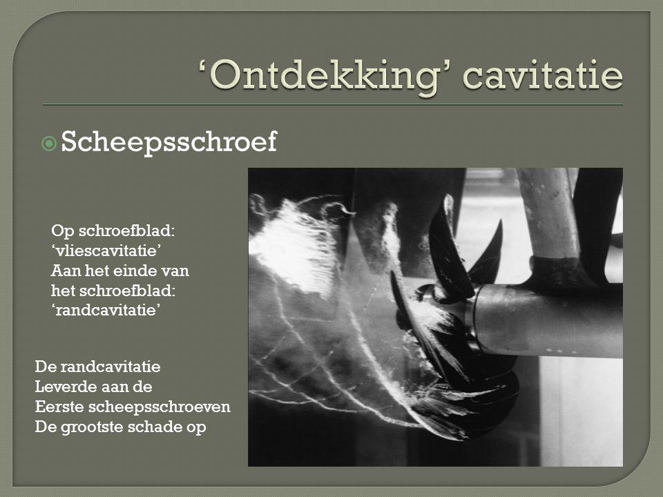 'Ontdekking' cavitatie