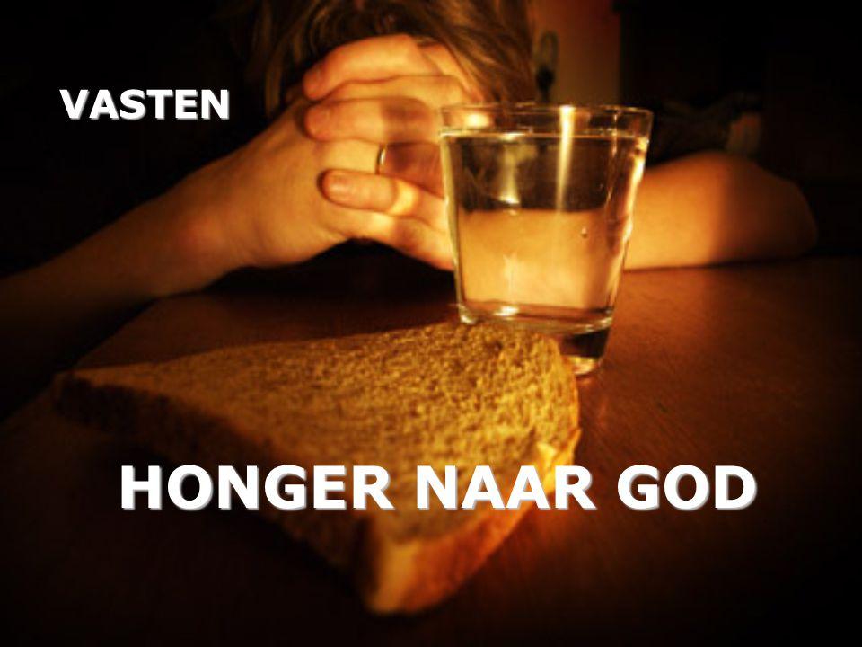 VASTEN HONGER NAAR GOD