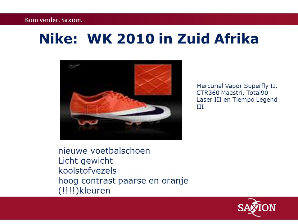 Nike: WK 2010 in Zuid Afrika nieuwe voetbalschoen Licht gewicht