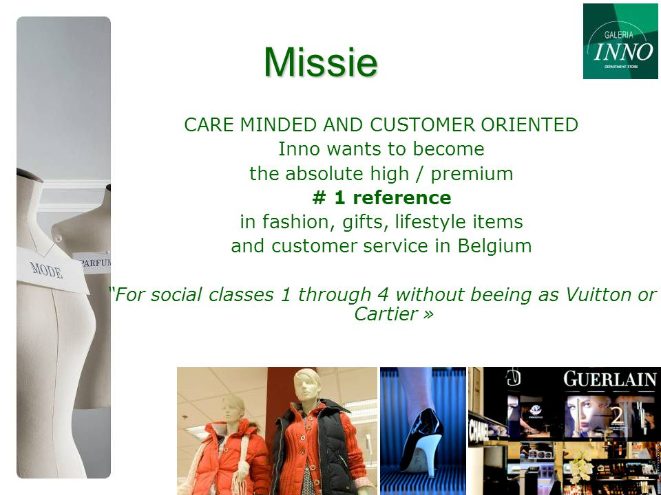 Missie CARE MINDED AND CUSTOMER ORIENTED Inno wants to become