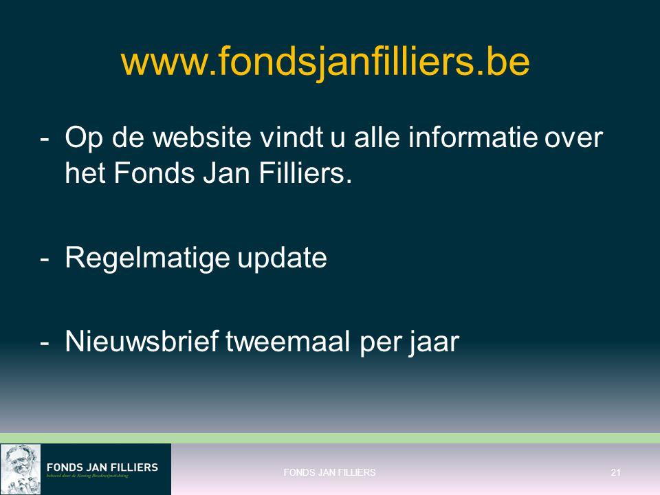 www.fondsjanfilliers.be Op de website vindt u alle informatie over het Fonds Jan Filliers. Regelmatige update.