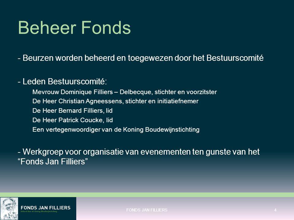 Beheer Fonds - Beurzen worden beheerd en toegewezen door het Bestuurscomité. - Leden Bestuurscomité: