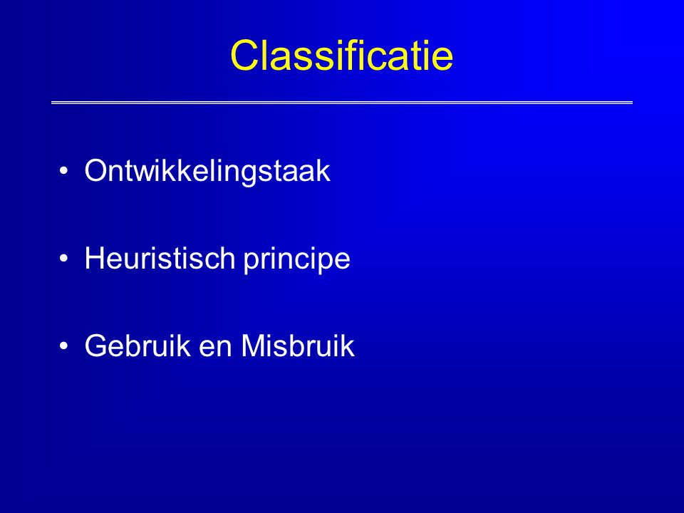 Classificatie Ontwikkelingstaak Heuristisch principe