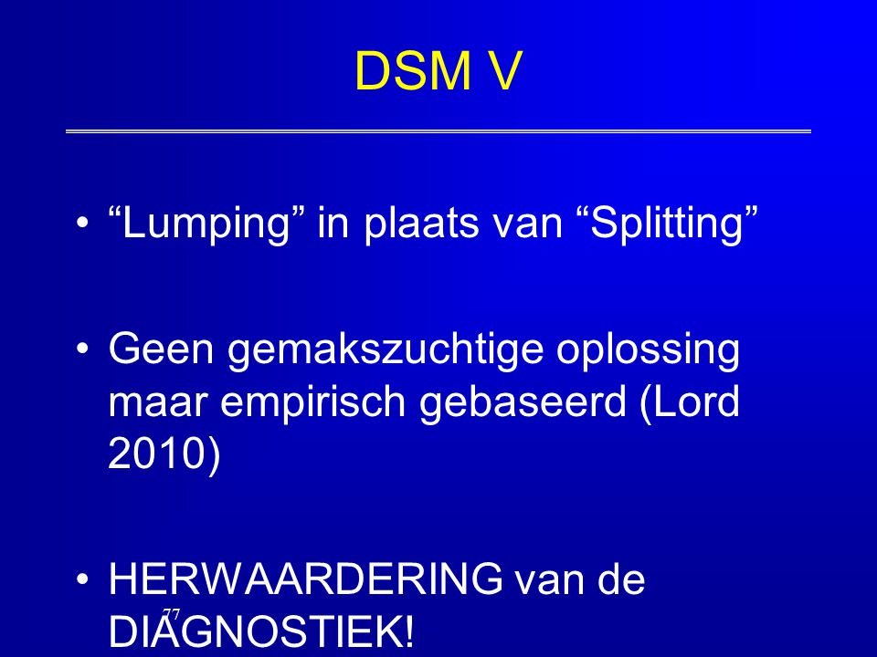 DSM V Lumping in plaats van Splitting