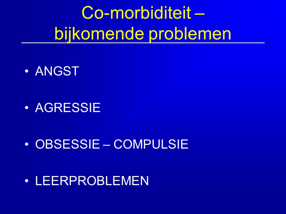 Co-morbiditeit – bijkomende problemen