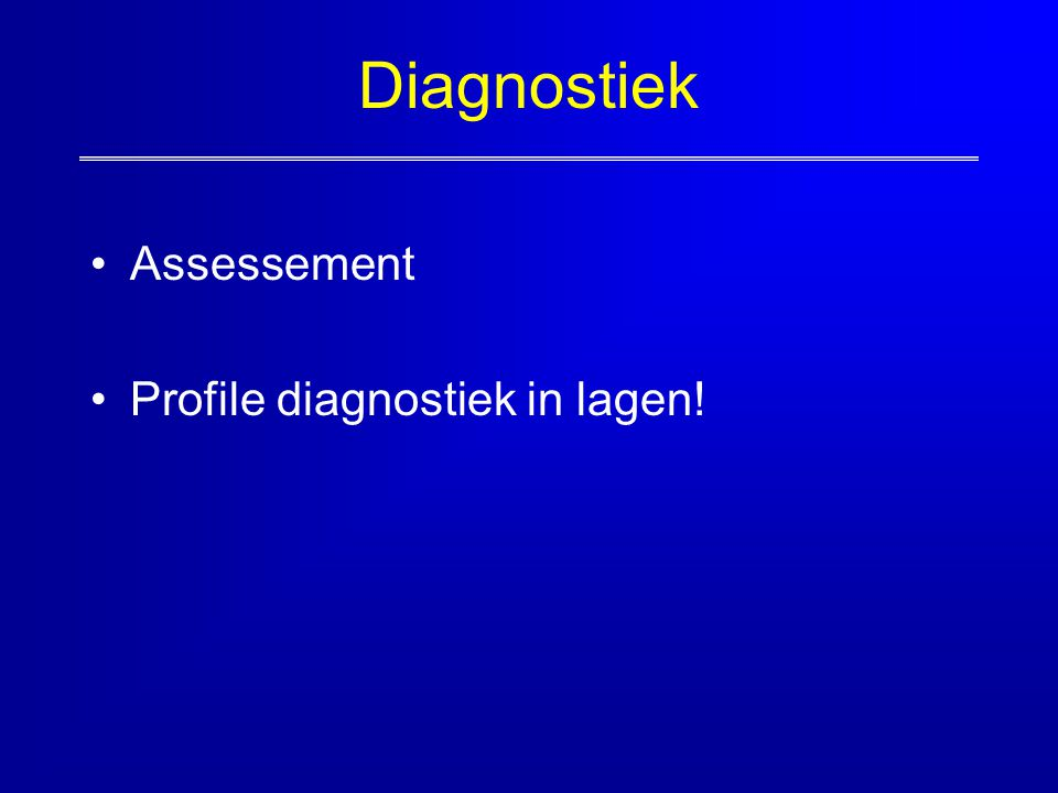 Diagnostiek Assessement Profile diagnostiek in lagen!