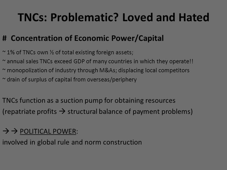 TNCs: Problematic Loved and Hated