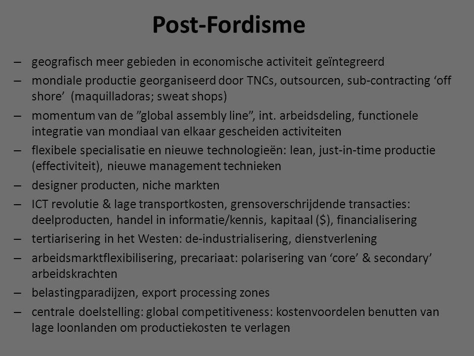 Post-Fordisme geografisch meer gebieden in economische activiteit geïntegreerd.