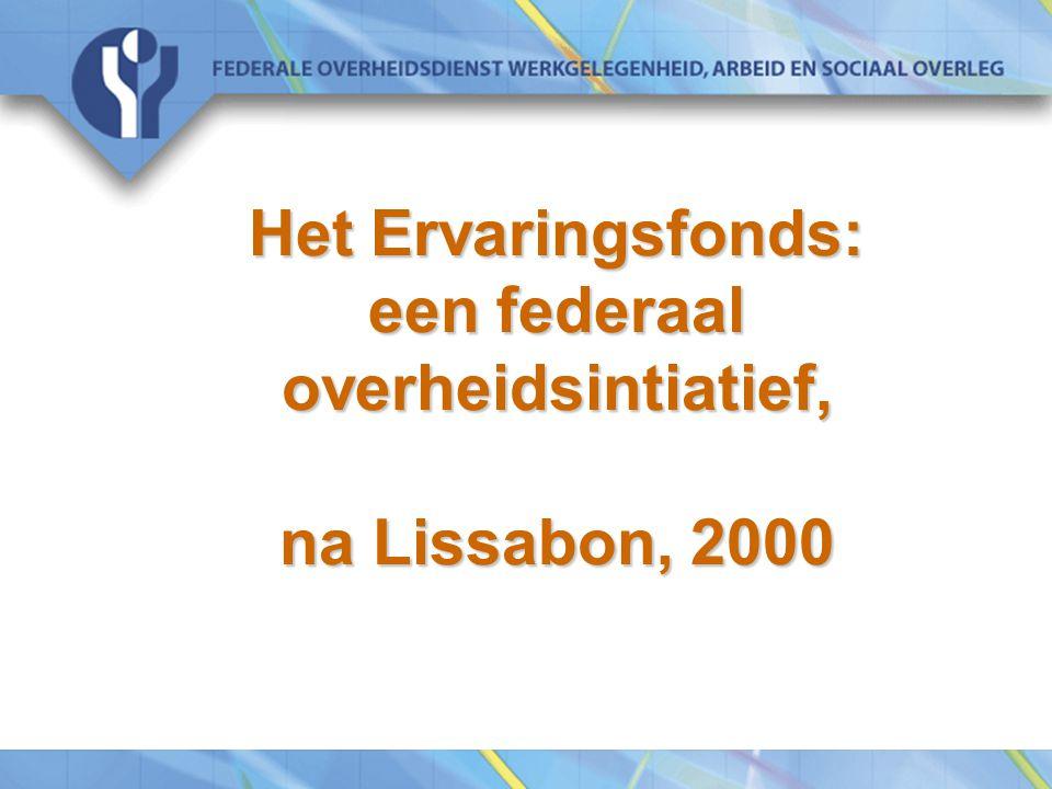 Het Ervaringsfonds: een federaal overheidsintiatief, na Lissabon, 2000