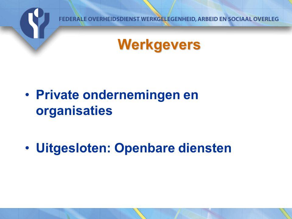Werkgevers Private ondernemingen en organisaties