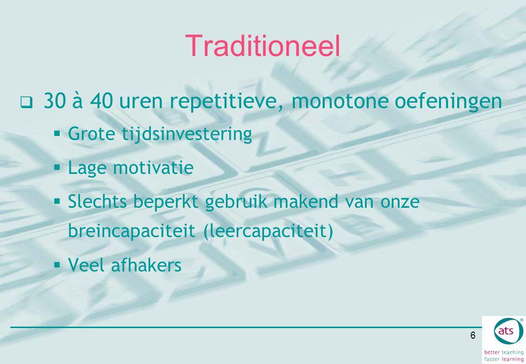 Traditioneel 30 à 40 uren repetitieve, monotone oefeningen
