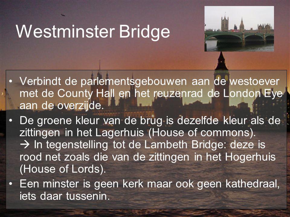 Westminster Bridge Verbindt de parlementsgebouwen aan de westoever met de County Hall en het reuzenrad de London Eye aan de overzijde.