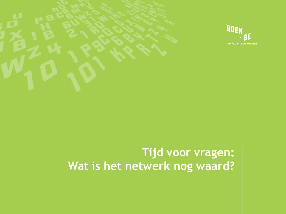 Tijd voor vragen: Wat is het netwerk nog waard