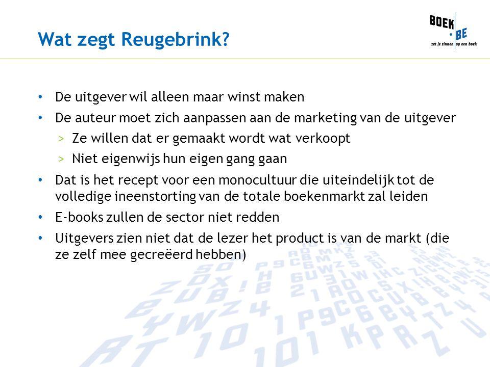 Wat zegt Reugebrink De uitgever wil alleen maar winst maken