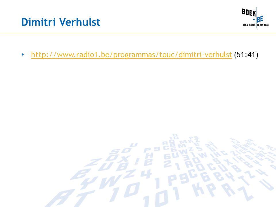 Dimitri Verhulst http://www.radio1.be/programmas/touc/dimitri-verhulst (51:41)