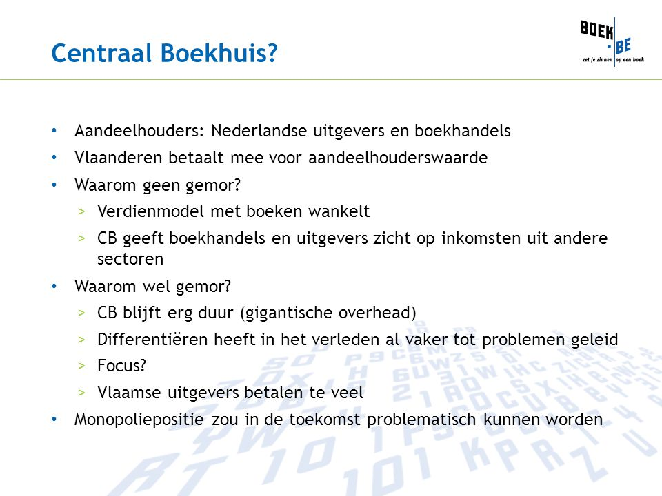 Centraal Boekhuis Aandeelhouders: Nederlandse uitgevers en boekhandels. Vlaanderen betaalt mee voor aandeelhouderswaarde.