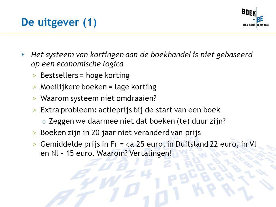 De uitgever (1) Het systeem van kortingen aan de boekhandel is niet gebaseerd op een economische logica.