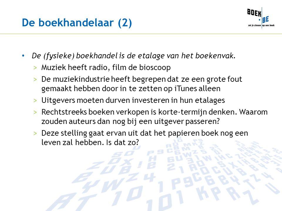 De boekhandelaar (2) De (fysieke) boekhandel is de etalage van het boekenvak. Muziek heeft radio, film de bioscoop.
