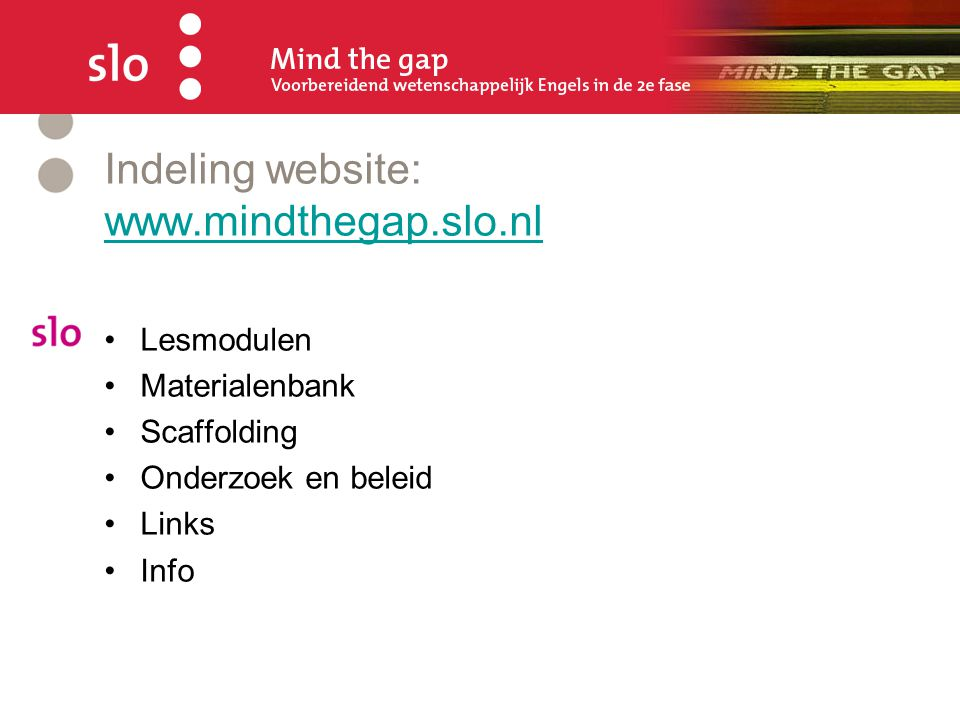 Indeling website: www.mindthegap.slo.nl