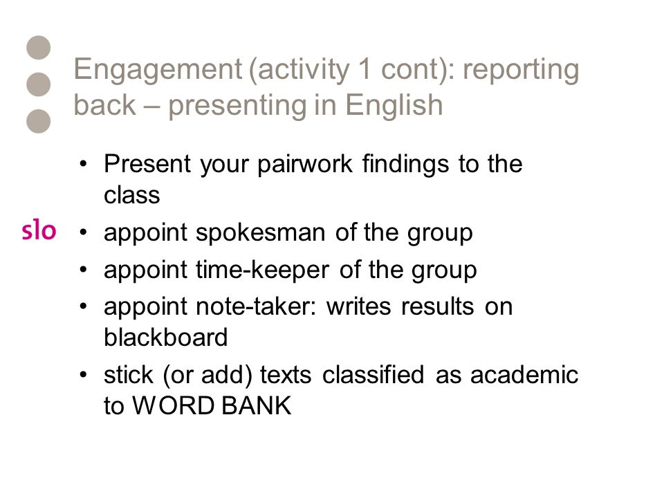 Engagement (activity 1 cont): reporting back – presenting in English