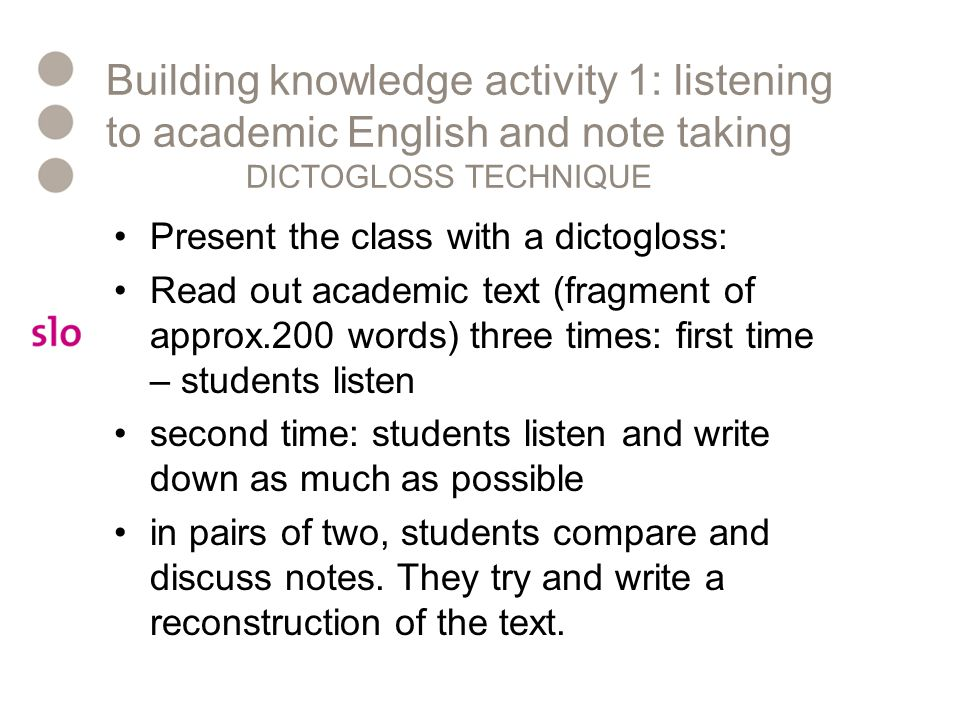 Building knowledge activity 1: listening to academic English and note taking DICTOGLOSS TECHNIQUE