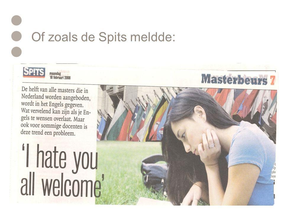 Of zoals de Spits meldde:
