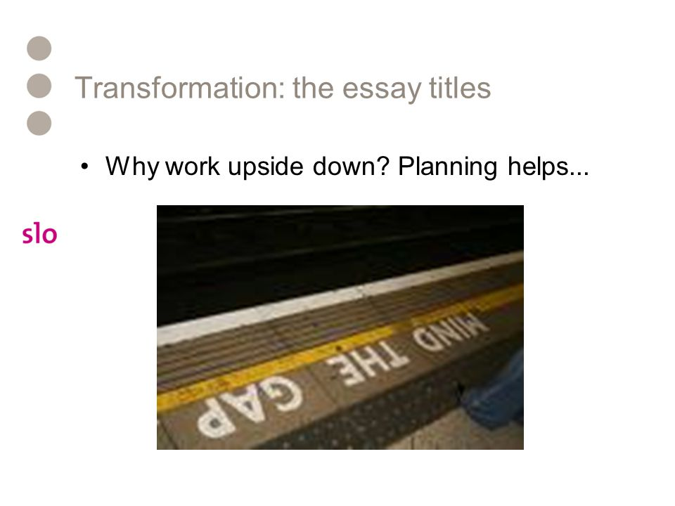 Transformation: the essay titles
