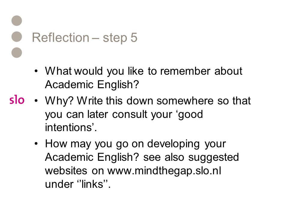 Reflection – step 5 What would you like to remember about Academic English