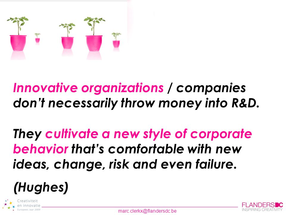 Innovative organizations / companies don't necessarily throw money into R&D.